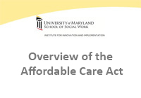 Overview of the Affordable Care Act
