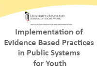 Implementation of Evidence Based Practices in Public Systems for Youth