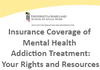 Insurance Coverage of Mental Health Addiction Treatment Your Rights and Resources