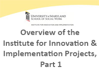 Overview of the Institute for Innovation and Implementation Projects, Part 1